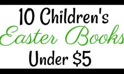 10 Children's Easter Books Under Five Dollars