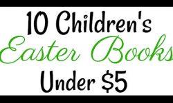 10 Children's Easter Books Under Five Dollars