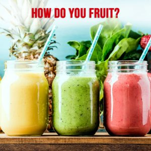 """Three bottles of different colored fresh fruit juices sit side by side with straws in them. The image asks, """"How do you fruit?"""""""